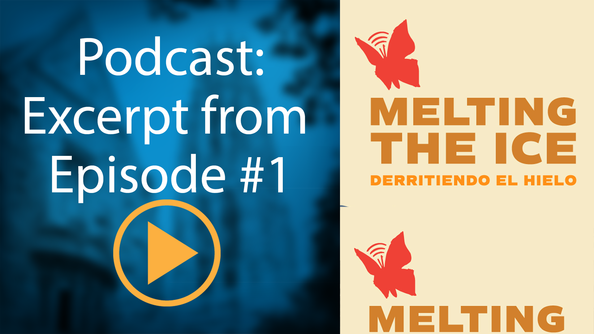 """Podcast: Excerpt from the first episode of """"Melting the Ice"""""""